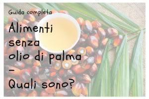 Alimenti e prodotti senza olio di palma