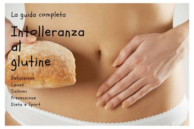Intolleranza al glutine: rischi, diagnosi, sintomi e cure