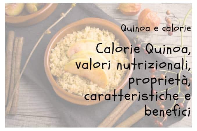 Calorie quinoa, proprietà e valori nutrizionali