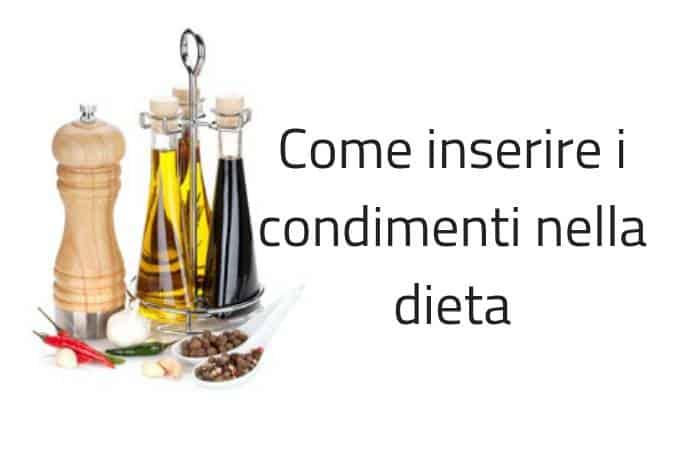Come inserire i condimenti nella dieta
